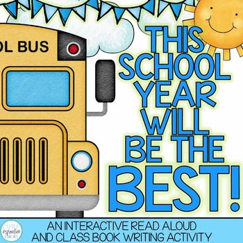 This School Year Will Be The Best - Back To School Read Aloud and Class Book