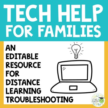 Parent Tech Help EDITABLE (Distance Learning, Hybrid, or In-Person)
